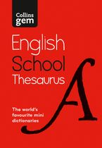 Collins Gem School Thesaurus: Trusted support for learning, in a mini-format Paperback  by Collins Dictionaries