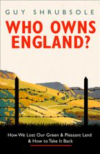Who Owns England? Hardcover  by Guy Shrubsole