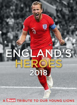 England's Heroes: A Tribute to Our Young Lions book image