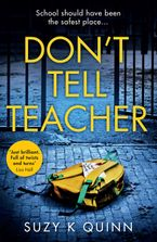 Don't Tell Teacher: A gripping psychological thriller with a shocking twist, from the #1 bestselling author