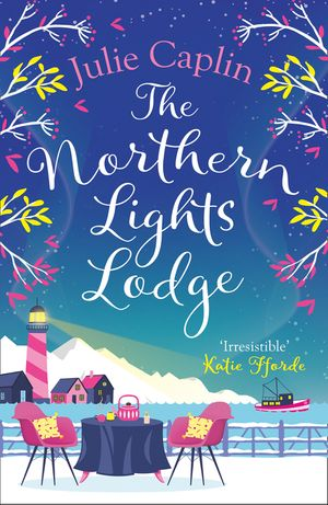 The Northern Lights Lodge (Romantic Escapes, Book 4) book image