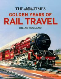 the-times-golden-years-of-rail-travel