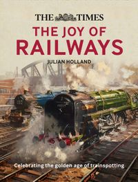 the-times-the-joy-of-railways-remembering-the-golden-age-of-trainspotting