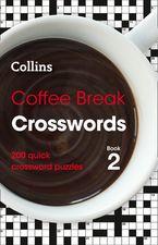 Coffee Break Crosswords Book 2: 200 quick crossword puzzles Paperback  by Collins Puzzles