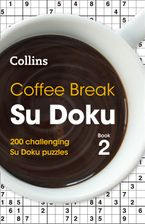 Coffee Break Su Doku Book 2: 200 challenging Su Doku puzzles (Collins Su Doku) Paperback  by Collins Puzzles