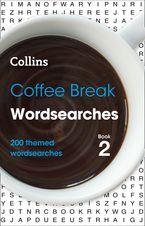 Coffee Break Wordsearches Book 2: 200 themed wordsearches (Collins Wordsearches) Paperback  by Collins Puzzles