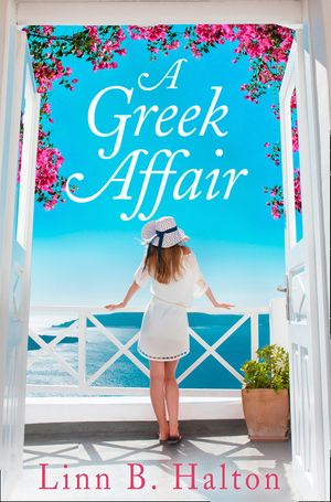 A Greek Affair: The perfect summer beach read set in gorgeous Greece book image