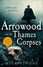Arrowood and the Thames Corpses (An Arrowood Mystery, Book 3)