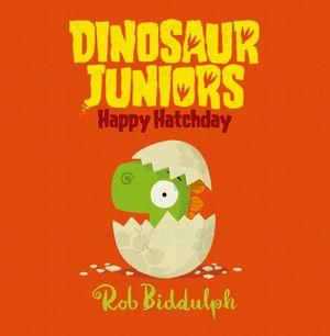 Happy Hatchday (Dinosaur Juniors, Book 1) book image