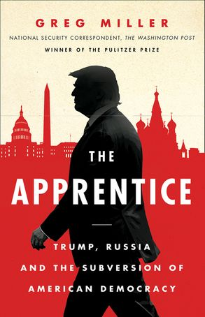 Cover image - The Apprentice: Trump, Russia and the Subversion of American Democracy