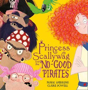Princess Scallywag and the No-good Pirates book image