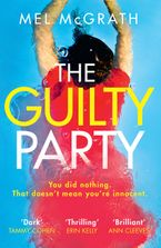 The Guilty Party: A new gripping thriller from the 2018 bestselling author Mel McGrath