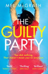 the-guilty-party-a-new-gripping-thriller-from-the-2018-bestselling-author-mel-mcgrath