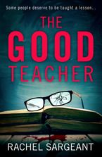 the-good-teacher-a-gripping-thriller-from-the-kindle-top-ten-bestselling-author-of-the-perfect-neighbours