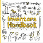the-little-inventors-handbook-a-guide-to-becoming-an-ingenious-inventor