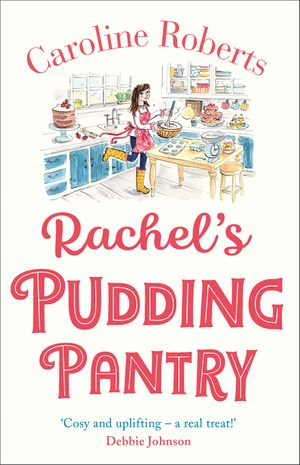 Rachel's Pudding Pantry: The new gorgeous, cosy romance for 2019 from the kindle bestselling author (Pudding Pantry, Book 1) book image