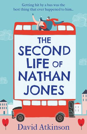 The Second Life of Nathan Jones: A laugh out loud, OMG! romcom that you won't be able to put down! book image