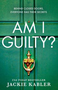 am-i-guilty-the-gripping-emotional-domestic-thriller-debut-filled-with-suspense-mystery-and-surprises