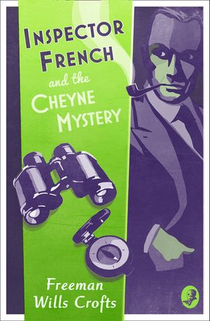 Inspector French and the Cheyne Mystery (Inspector French Mystery) book image