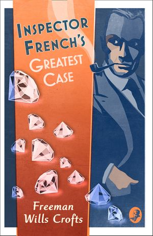 Inspector French's Greatest Case (Inspector French Mystery) book image