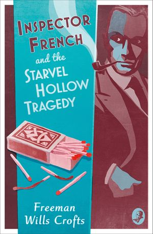 Inspector French and the Starvel Hollow Tragedy (Inspector French Mystery) book image