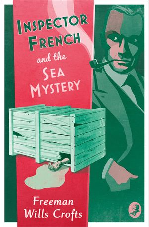 Inspector French and the Sea Mystery (Inspector French Mystery) book image