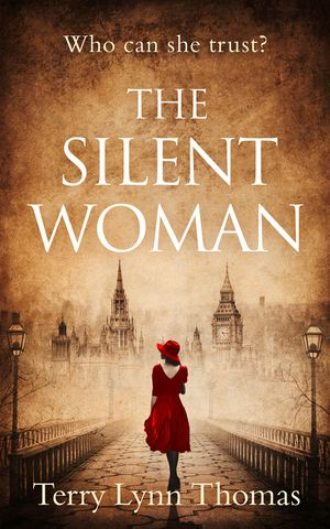 The Silent Woman: The USA TODAY BESTSELLER - a gripping historical fiction (Cat Carlisle, Book 1) book image