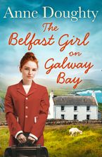 The Belfast Girl on Galway Bay eBook DGO by Anne Doughty