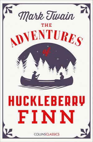 The Adventures Of Huckleberry Finn (Collins Classics) book image