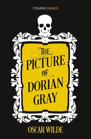 The Picture of Dorian Gray (Collins Classics)