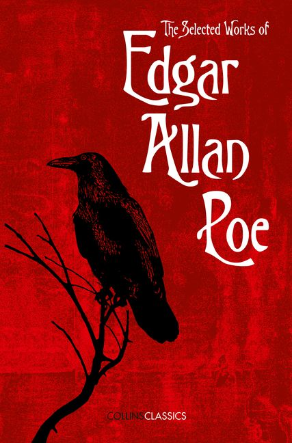 The Selected Works of Edgar Allan Poe (Collins Classics
