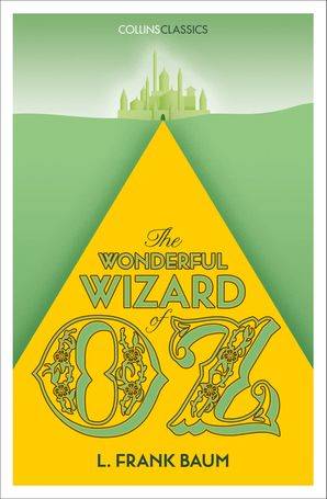 The Wonderful Wizard of Oz (Collins Classics)