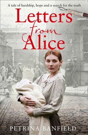 Letters from Alice: A tale of hardship and hope. A search for the truth. book image