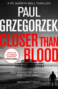 closer-than-blood-an-addictive-and-gripping-crime-thriller-gareth-bell-thriller-book-2