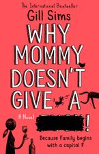 Why Mommy Doesn't Give a **** Paperback  by Gill Sims