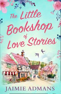 the-little-bookshop-of-love-stories-a-gorgeous-feel-good-romance-to-escape-with-this-summer