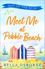 Meet Me at Pebble Beach: Part One – Out of the Blue (Meet Me at Pebble Beach, Book 1) eBook DGO by Bella Osborne