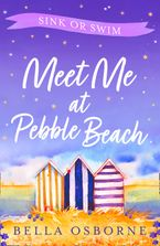 Meet Me at Pebble Beach: Part Three – Sink or Swim (Meet Me at Pebble Beach, Book 3) eBook DGO by Bella Osborne