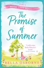The Promise of Summer: Part One – With this Ring… eBook  by Bella Osborne
