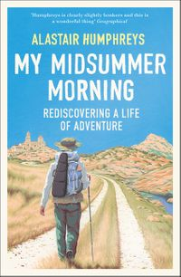 my-midsummer-morning-rediscovering-a-life-of-adventure