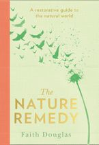 The Nature Remedy: A restorative guide to the natural world
