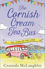 The Cornish Cream Tea Bus: Part Four – The Icing on the Cake eBook DGO by Cressida McLaughlin