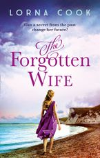 The Forgotten Wife: The gripping, heartwrenching page-turner