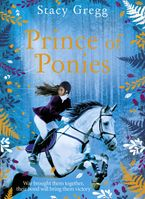 Prince of Ponies Hardcover  by Stacy Gregg