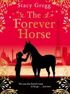 The Forever Horse Hardcover  by Stacy Gregg