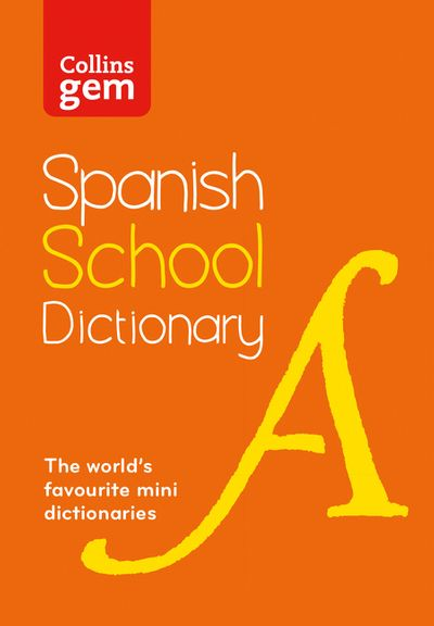 Collins Gem Spanish School Dictionary: Trusted Support for Learning, in a Mini-Format [Fourth Edition]