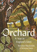 Orchard: A Year in England's Eden Hardcover  by Benedict Macdonald