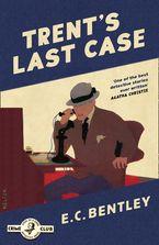 Trent's Last Case (Philip Trent, Book 1)