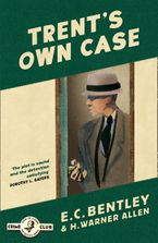 Trent's Own Case (Philip Trent, Book 2) Paperback  by E. C. Bentley
