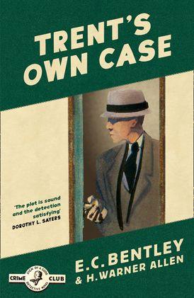 Trent's Own Case (Philip Trent, Book 2)